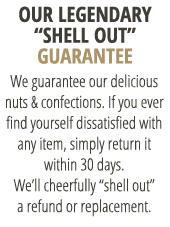 "Our Legendary ""Shell Out"" Guarantee"